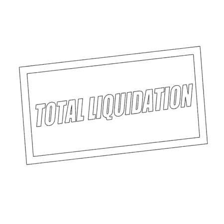 liquidation: total liquidation Monochrome stamp text on white