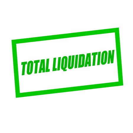 liquidation: total liquidation green stamp text on white Banque d'images