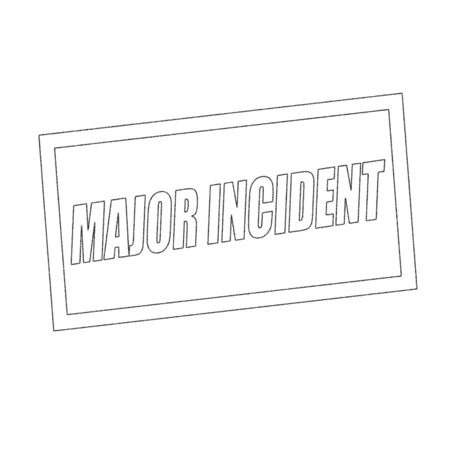 incident: major incident Monochrome stamp text on white