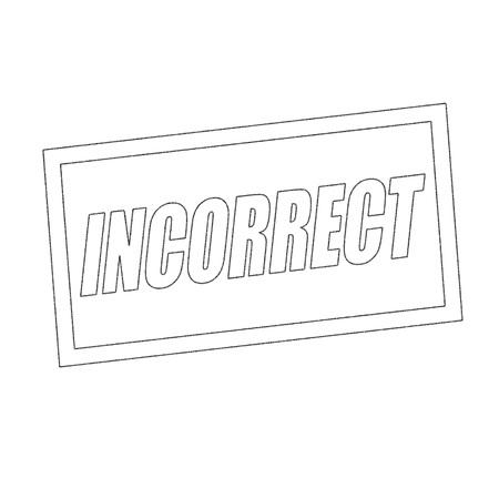 incorrect: incorrect Monochrome stamp text on white