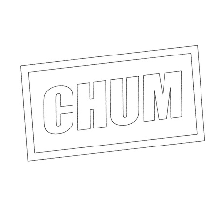 chum: chum Monochrome stamp text on white Stock Photo