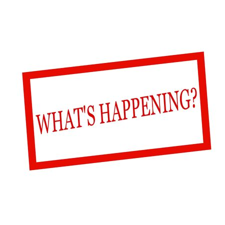 happening: WHAT IS HAPPENING red stamp text on white