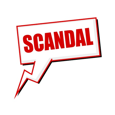 scandal: scandal red stamp text on white Speech bubbles