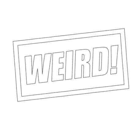 weird: WEIRD Monochrome stamp text on white