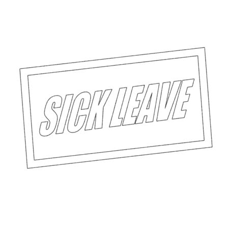 sick leave: sick leave Monochrome stamp text on white