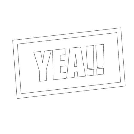 yea: yea Monochrome stamp text on white Stock Photo