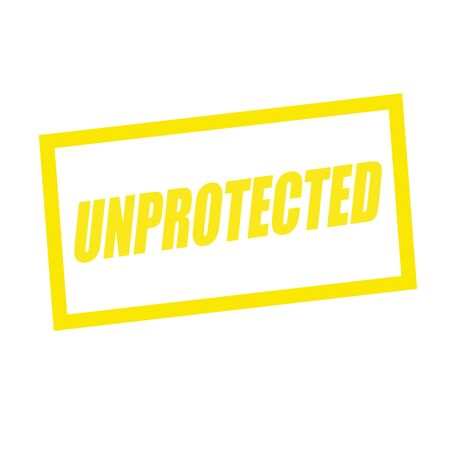 unprotected: unprotected yellow stamp text on white