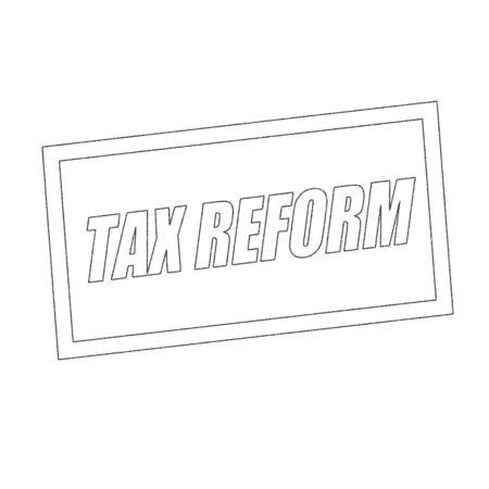 reform: tax reform Monochrome stamp text on white