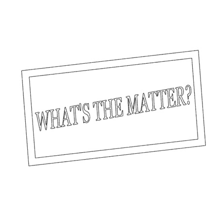 matter: WHAT IS THE MATTER Monochrome stamp text on white