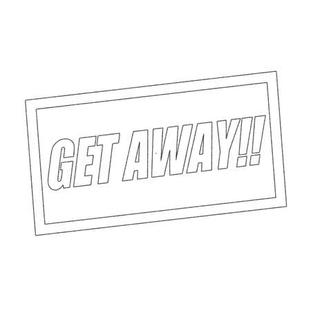 get away: GET AWAY Monochrome stamp text on white Stock Photo