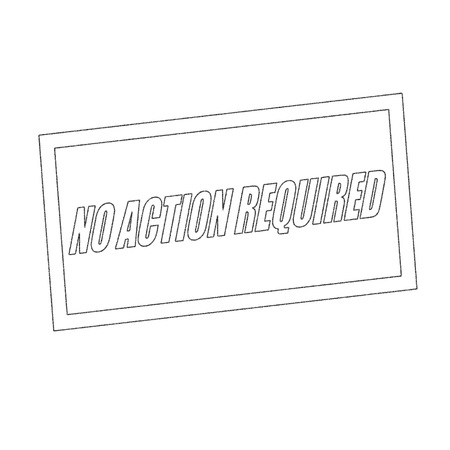 required: no action required Monochrome stamp text on white