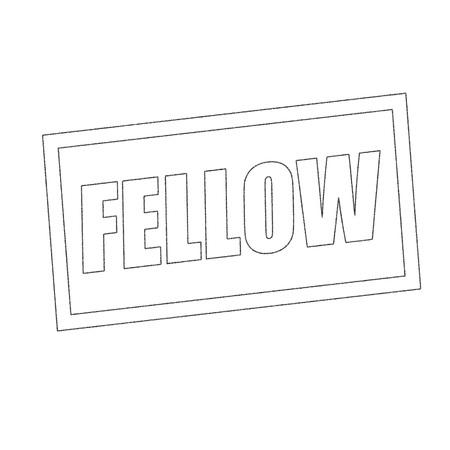 fellow: fellow Monochrome stamp text on white