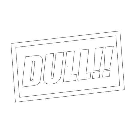dull: DULL Monochrome stamp text on white