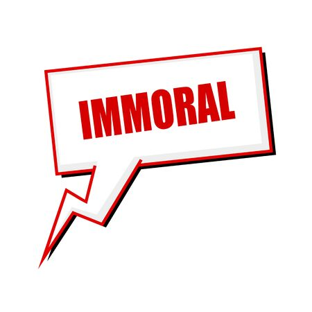 immoral: immoral red stamp text on white Speech bubbles