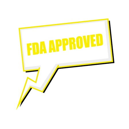 fda: FDA Approved yellow stamp text on white Speech bubbles