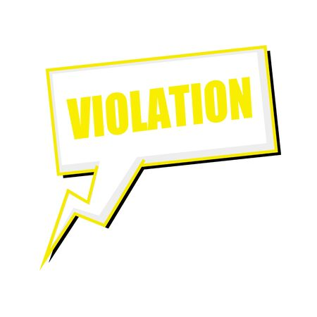 violation: VIOLATION yellow stamp text on white Speech bubbles