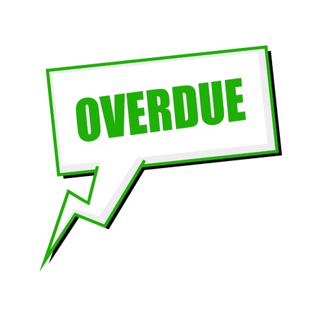 overdue: overdue green stamp text on white Speech bubbles Stock Photo