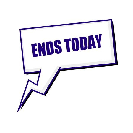 the ends: ends today blueblack stamp text on white Speech bubbles Stock Photo