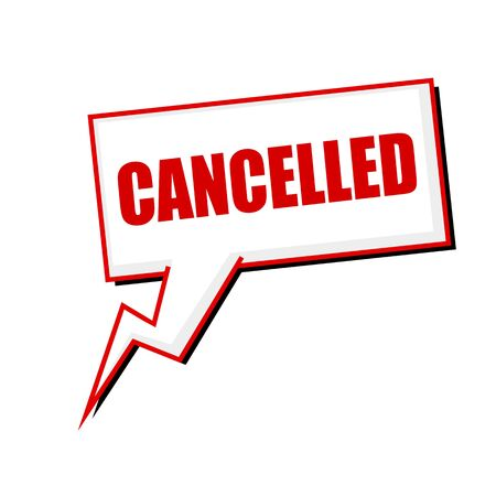 cancelled: cancelled red stamp text on white Speech bubbles Stock Photo