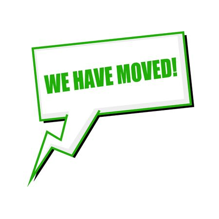 we have moved: we have moved green stamp text on white Speech bubbles Stock Photo