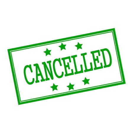 cancelled: cancelled green stamp text on background white and star Stock Photo