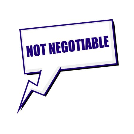 negotiable: not negotiable blueblack stamp text on white Speech bubbles