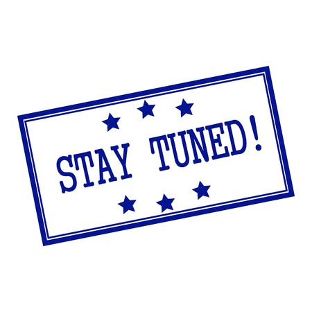 tuned: Stay Tuned blue-black  stamp text on background white and star