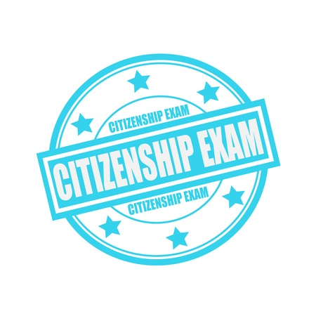 citizenship: CITIZENSHIP EXAM white stamp text on circle on blue background and star