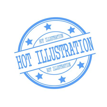 tilting: Hot Illustration blue stamp text on blue circle on a white background and star