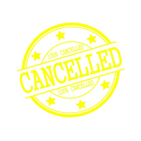 cancelled stamp: Cancelled yellow stamp text on yellow circle on a white background and star