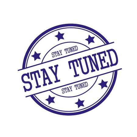 tuned: Stay tuned Blue-Black stamp text on Blue-Black circle on a white background and star