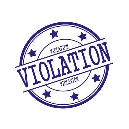 violation: Texto del sello VIOLACIÓn Azul-Negro en el círculo azul Negro sobre un fondo blanco y estrella