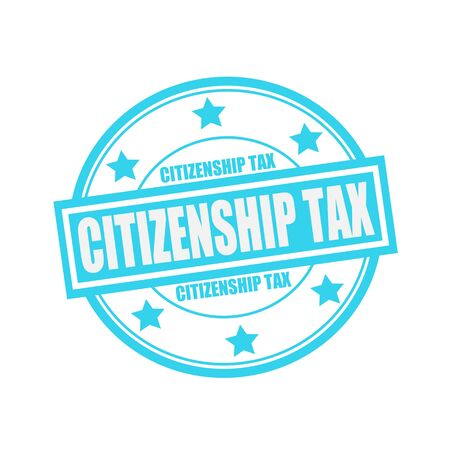 citizenship: CITIZENSHIP TAX white stamp text on circle on blue background and star