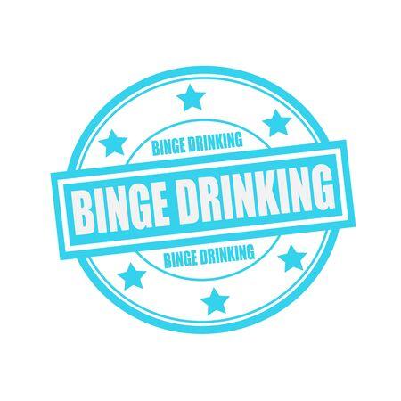 binge: BINGE DRINKING white stamp text on circle on blue background and star