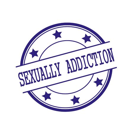 sexually: SEXUALLY ADDICTION Blue-Black stamp text on Blue-Black circle on a white background and star Stock Photo