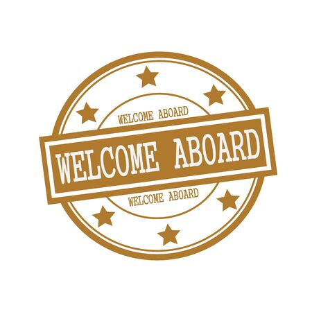 aboard: Welcome aboard white stamp text on circle on brown background and star
