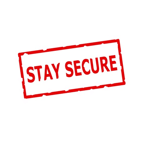 staying in shape: stay secure red stamp text on Rectangular white background