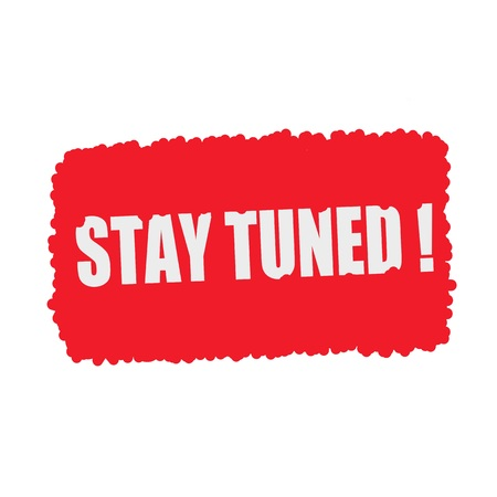 tuned: Stay tuned white stamp text on blood drops red Background Stock Photo