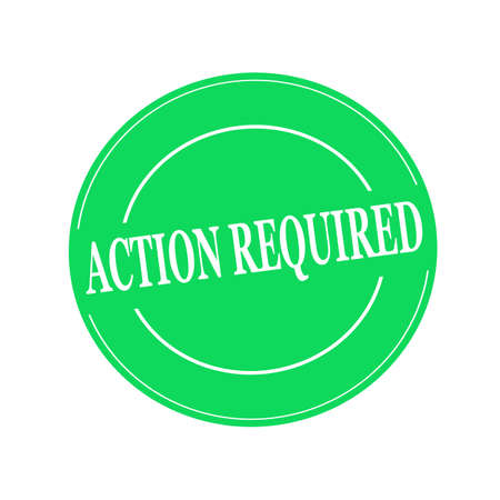 required: ACTION REQUIRED white stamp text on circle on green background