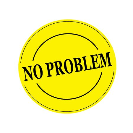 no problem: no problem Black stamp text on circle on yellow background