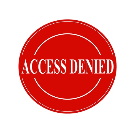 denied: Access Denied white stamp text on circle on red background