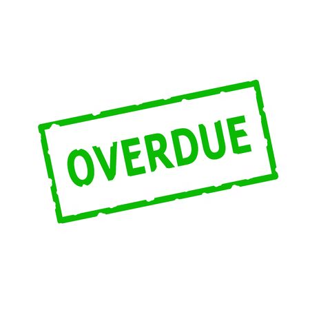 overdue: Overdue Green stamp text on Rectangular white background