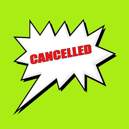 cancelled: Cancelled wording speech bubble Stock Photo
