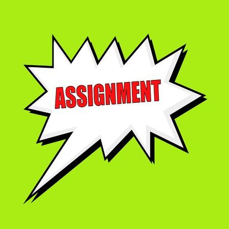 assignment: ASSIGNMENT wording speech bubble Stock Photo