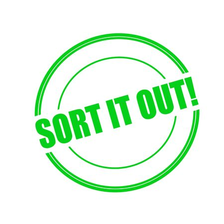 sort out: SORT IT OUT green stamp text on circle on white background