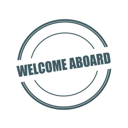 aboard: Welcome aboard Grey stamp text on circle on white background