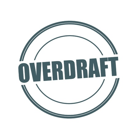 overdraft: OVERDRAFT Grey stamp text on circle on white background