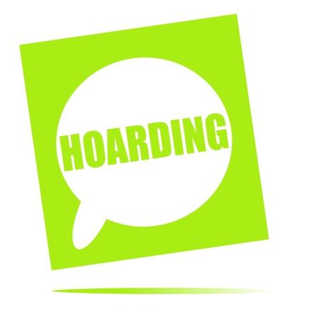 hoarding: HOARDING speech bubble icon