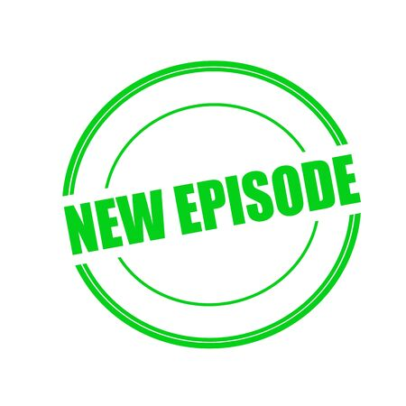episode: NEW EPISODE green stamp text on circle on white background