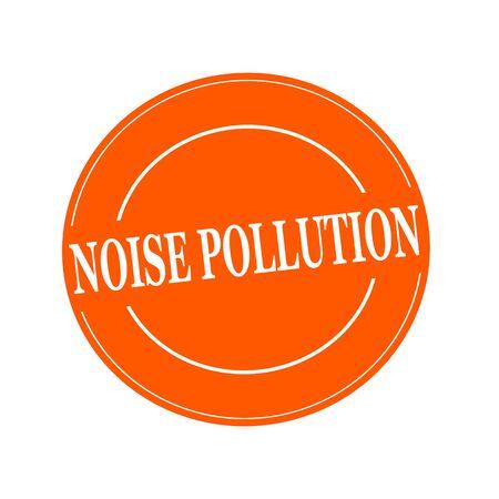 contaminacion acustica: CONTAMINACI�N AC�STICA blanco texto sello en c�rculo sobre fondo orage